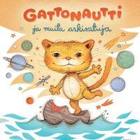 Gattonautti ja muita arkisatuja, Tammi (2013), kirjankansi, kuvitus ja taitto, digitaalinen tiedosto