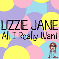 "LIZZIE JANE ""All I Really Want"""