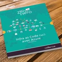 From Zero to Hero #1  / Cellenza : Infra as Code avec Azure