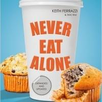 Never eat alone (2005) by Keith Ferrazzi