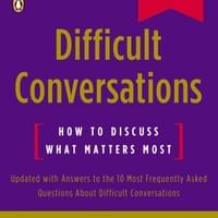Difficult Conversations (1999) by Bruce Patton, Douglas Stone, and Sheila Heen