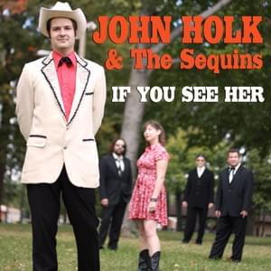 John Holk & the Sequins - If You See Her
