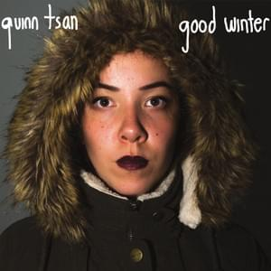Quinn Tsan - Good Winter