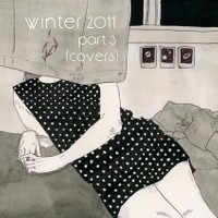 winter 2011: part 3 (covers)