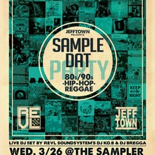 3/26 - Sample Dat! - @ The Sampler BK 8-12am