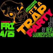 4/25 - IT'S A TRAP PARTY