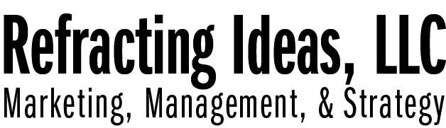 Refracting Ideas, LLC: Marketing, Management, and Strategy
