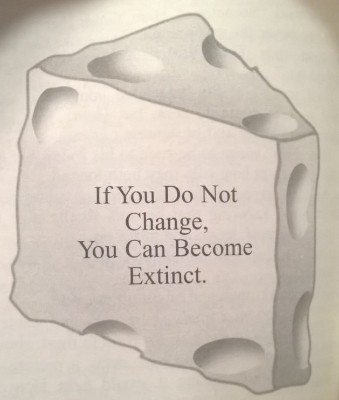 If you do not change, you can become extinct