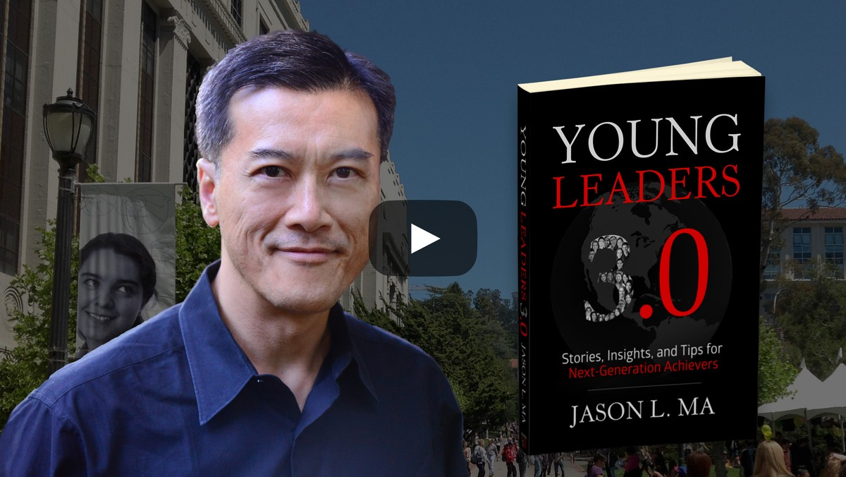 "Author Jason Ma on Mentoring  Millennials & Teens & ""Young Leaders 3.0"""