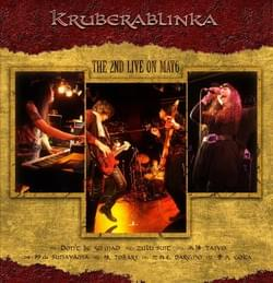 THE 2ND LIVE ON MAY6/Kruberablinka