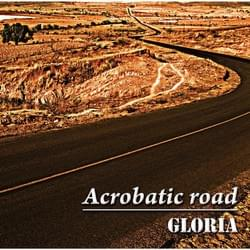 Acrobatic road/GLORIA
