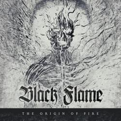 "BLACK FLAME ""The Origin Of Fire"""