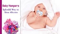 Baby Hampers: Splinded way to show Affection