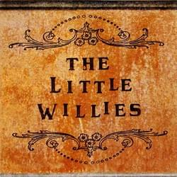 """The Little Willies"""