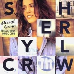 "Sheryl Crow ""Tuesday Night Music Club"""