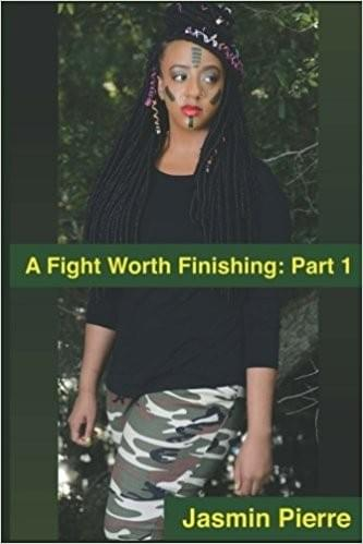 A Fight Worth Finishing Book On Amazon By Jasmin Pierre