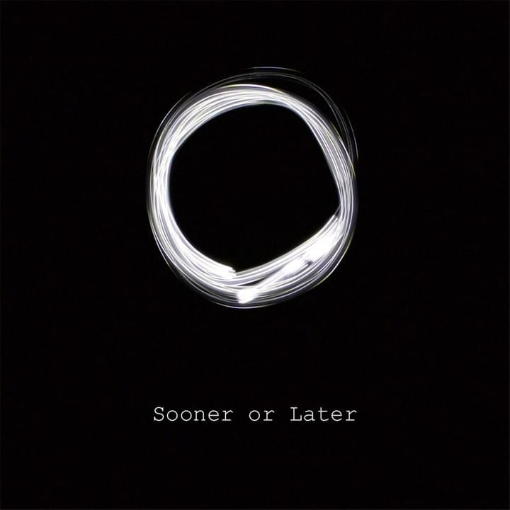 Sooner Or Later