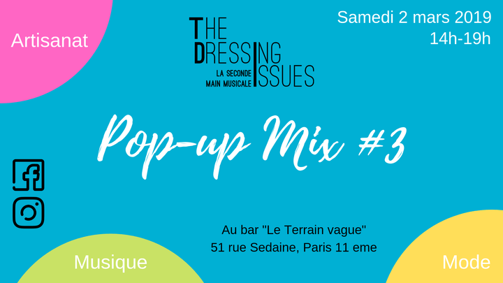 événement The Dressing Issues, Pop-up mix