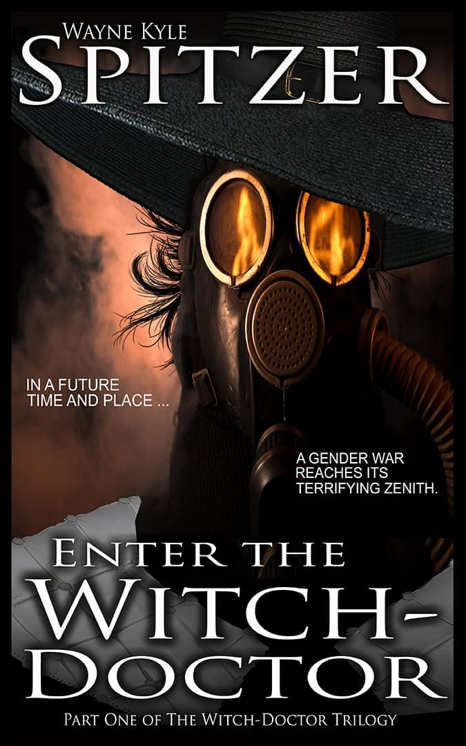 Wayne Kyle Spitzer, Enter the Witch Doctor, Part One of the Witch Doctor Trilogy, Spokane authors