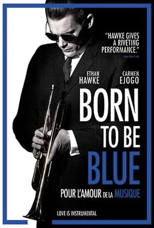 Born To Be Blue - Ethan Hawke