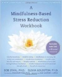 Workbook on mindfulness based stress reduction MBSR