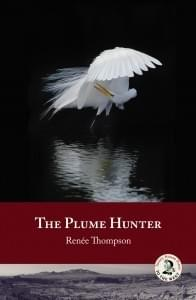 The Plume Hunter, Renee Thompson, historical fiction, plume hunting, millinery