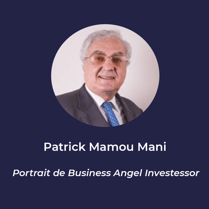 Patrick Mamou Mani - Business Angel