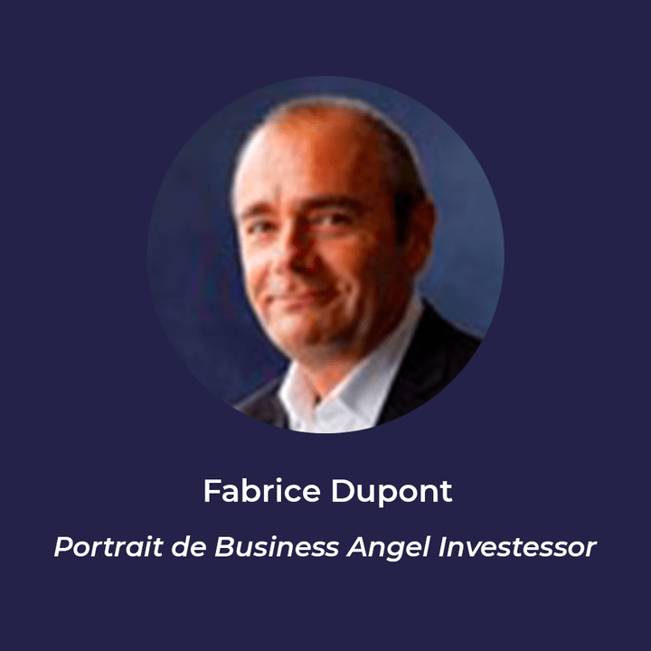 Fabrice Dupont - Business Angel