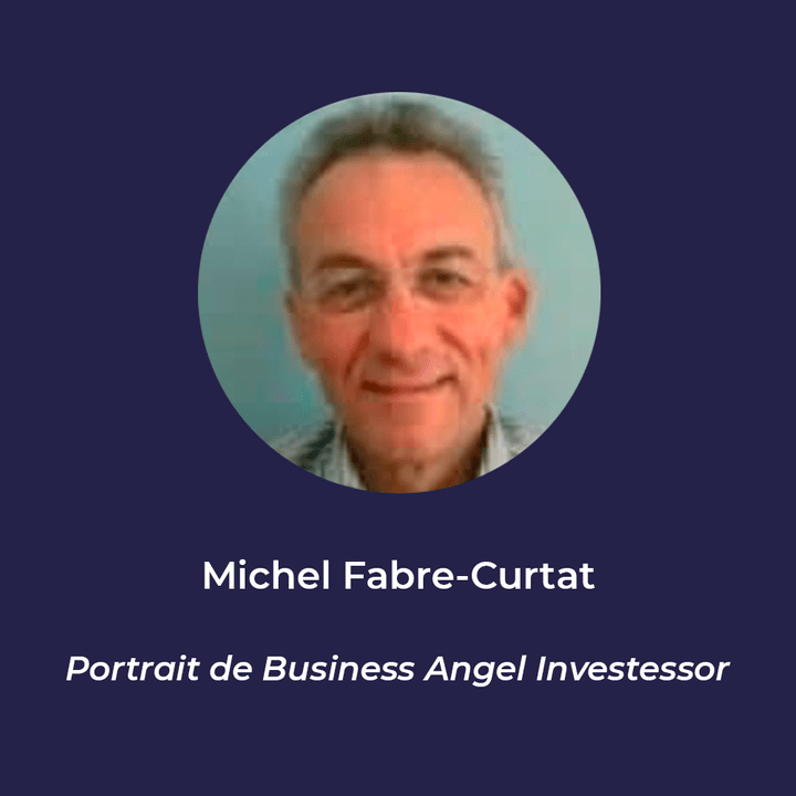 Michel Fabre Curtat - Business Angel