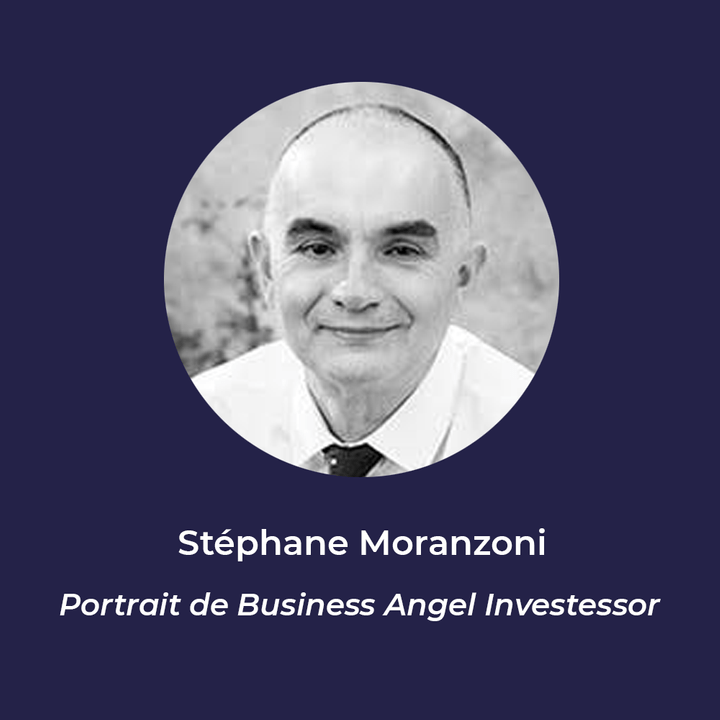 Stéphane Moranzoni - Business Angel