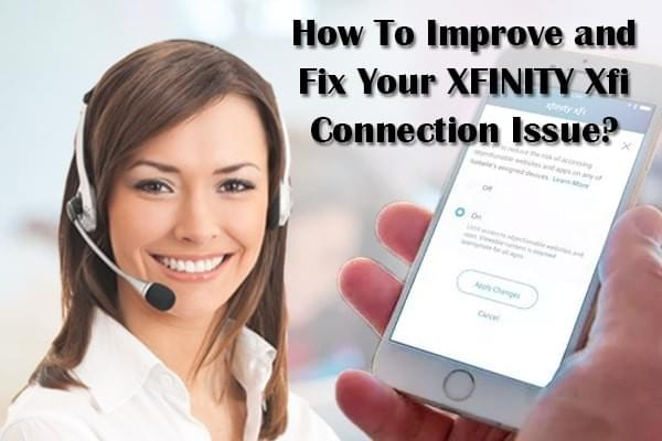 How To Improve and Fix Your XFINITY Xfi Connection Issue