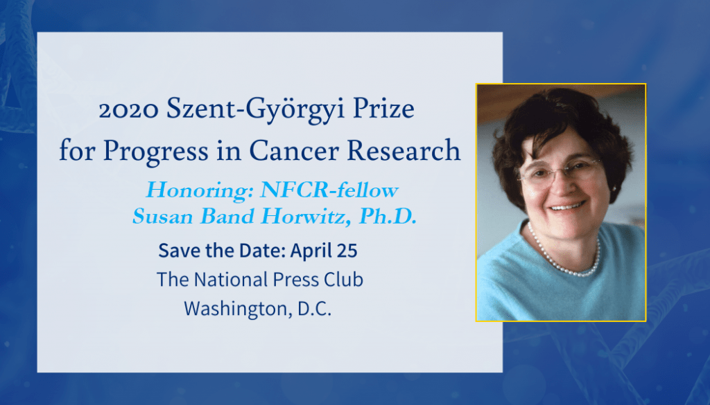 2020 Szent-Gyorgyi Prize for Progress in Cancer Research Honoring NFCR-fellow Susan Band Horwitz, Ph.D.