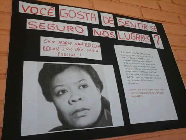 """Do you like feeling safe? Without Marie Van Brittan Brown it couldn't be possible!"" That is  what the poster says. Other posters like that were scattered around the school."