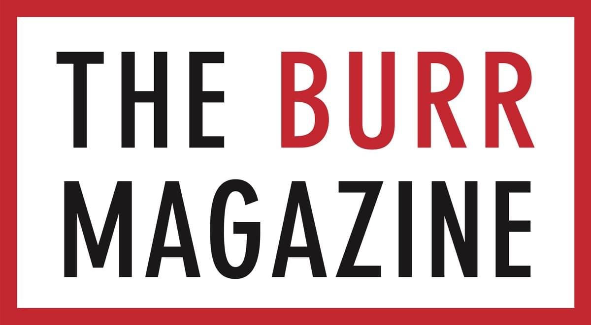 The Burr Magazine
