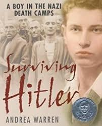 Surviving Hitler: A Boy in the Nazi Death Camps, by Andrea Warren