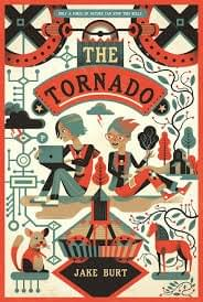 The Tornado, by Jake Burt