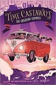 Time Castaways 2: The Obsidian Compass, by Liesl Shurtliff