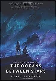 The Oceans Between Stars, by Kevin Emerson