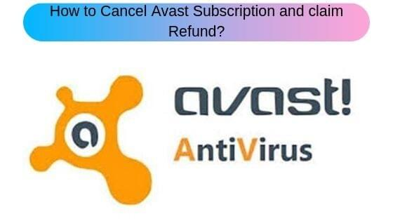 How to Cancel Avast Subscription and claim Refund