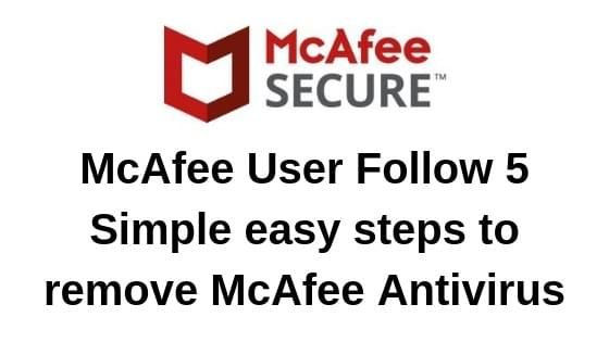 McAfee User Practice 5 Simple Simple Measures to Take out McAfee antivirus