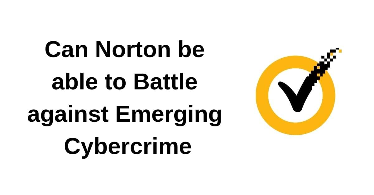 Can Norton be able to Battle against Emerging Cybercrime