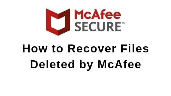 How to Recover Files Deleted by McAfee