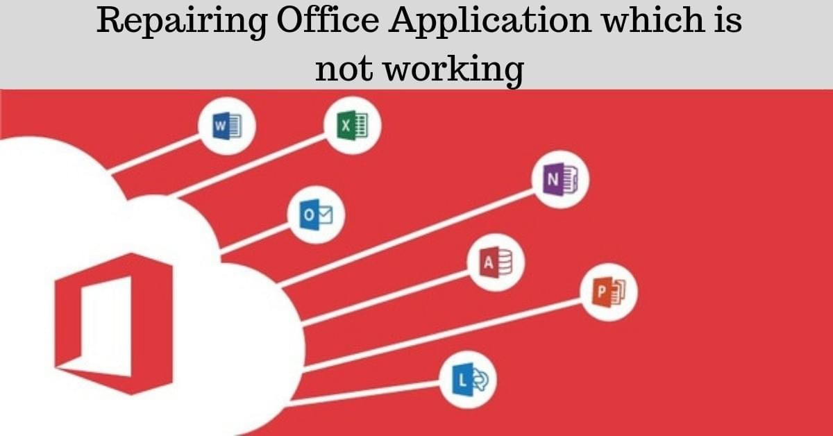 Repairing Office Application which is not working