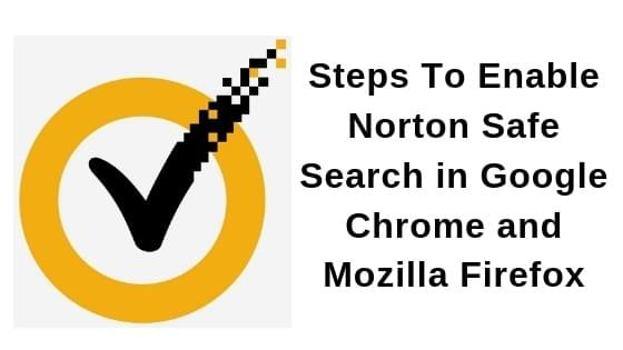 Steps To Enable Norton Safe Search in Google Chrome and Mozilla Firefox