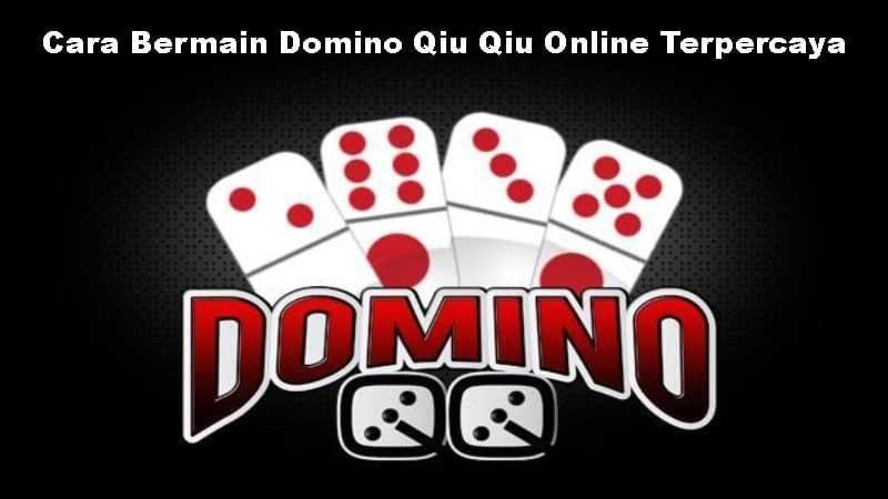 cara bermain domino qiu qiu online terpercaya domino