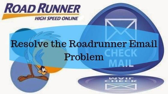 Resolve the Roadrunner Email Problem