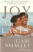 with Gary Smalley, Zondervan, 1986 and 2000, Discover the secret to a marriage so fulfilling it will lead to Joy that Lasts