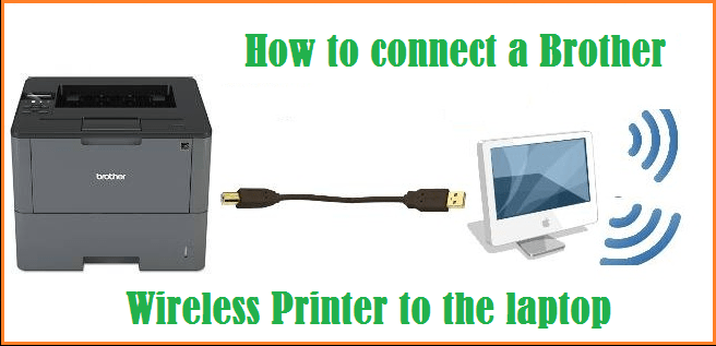 How to connect a Brother Wireless Printer to the laptop