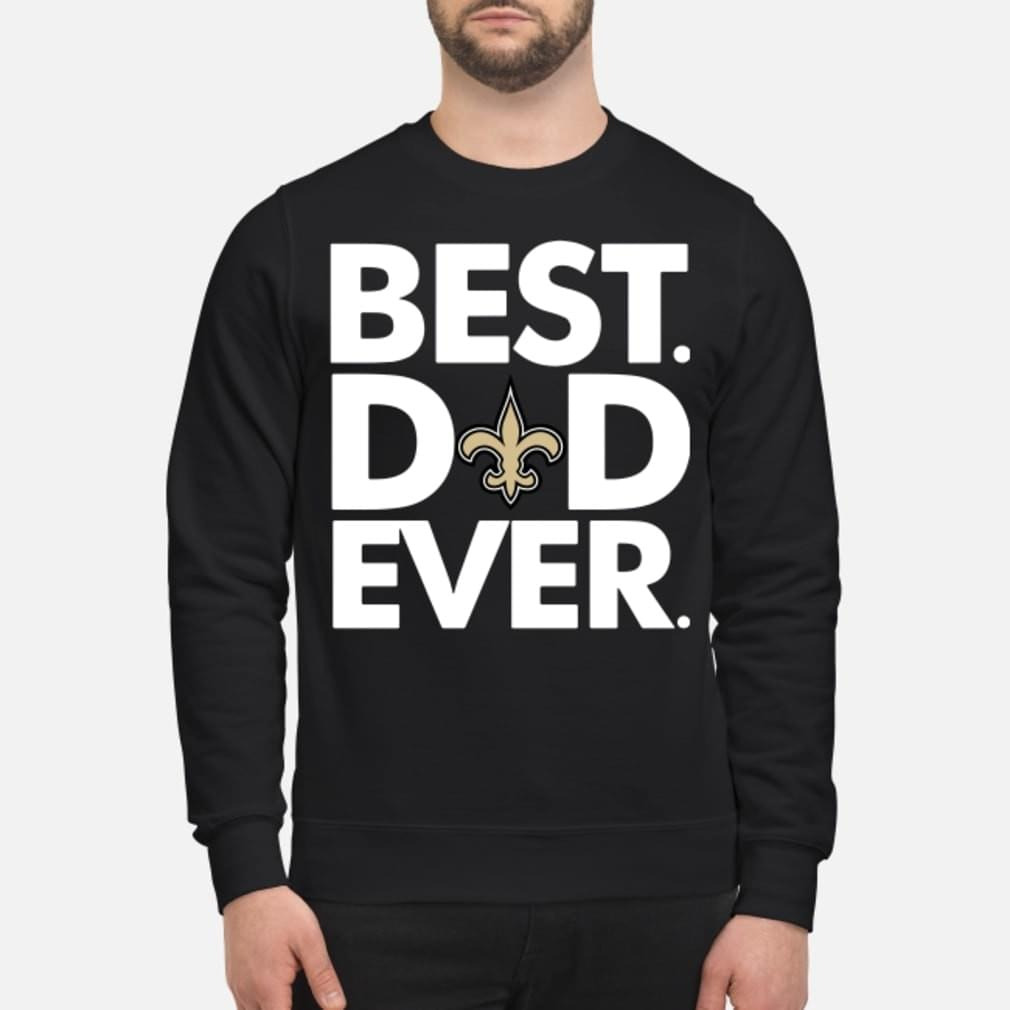 Orleans Saints Best Dad ever shirt