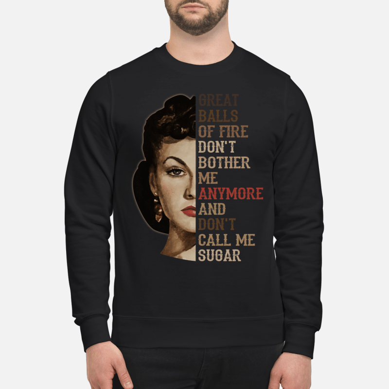 Vivien Leigh great balls of fire don't bother me anymore don't call me sugar Shirt